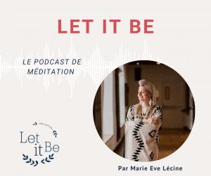 Let it be, le podcast de méditation 1